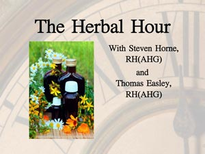 The Herbal Hour With Steven Horne And Thomas Easley