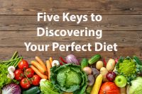 Five Keys to Discovering Your Perfect Diet